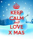 KEEP CALM AND LOVE X MAS - Personalised Poster large