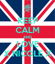 KEEP CALM AND LOVE X NICOLE X - Personalised Poster large