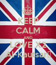 KEEP CALM AND LOVE X2 Al-Kautsar☺ - Personalised Poster large