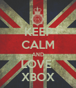 KEEP CALM AND LOVE  XBOX - Personalised Poster large