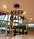 KEEP CALM AND Love  XI grade - Personalised Poster large