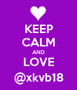 KEEP CALM AND LOVE @xkvb18 - Personalised Poster large