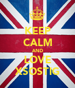 KEEP CALM AND LOVE XSOSTIG - Personalised Poster large