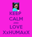 KEEP  CALM AND LOVE XxHUMAxX - Personalised Poster large