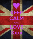 KEEP CALM AND LOVE Xxxx - Personalised Poster large