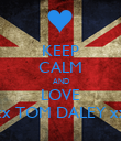 KEEP CALM AND LOVE xxxxx TOM DALEY xxxxx - Personalised Poster large