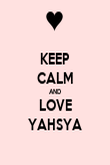 KEEP CALM AND LOVE YAHSYA - Personalised Poster large