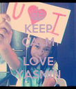 KEEP CALM AND LOVE YASMIN - Personalised Poster large