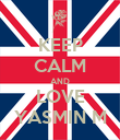 KEEP CALM AND LOVE YASMIN M - Personalised Poster large
