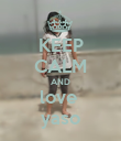 KEEP CALM AND love  yaso - Personalised Poster large
