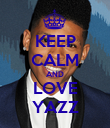 KEEP CALM AND LOVE YAZZ - Personalised Poster large