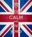 KEEP CALM AND love ybeb - Personalised Poster large