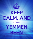 KEEP CALM, AND LOVE YEMMEN BEEN - Personalised Poster large