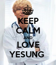 KEEP CALM AND LOVE YESUNG  - Personalised Poster large