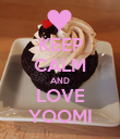 KEEP CALM AND LOVE YOOMI - Personalised Poster large