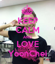 KEEP CALM AND LOVE YoonChei - Personalised Poster large