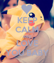 KEEP CALM AND LOVE YOU BABY - Personalised Poster large