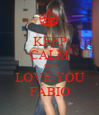 KEEP CALM AND LOVE YOU FÁBIO - Personalised Poster small