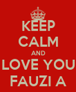 KEEP CALM AND LOVE YOU FAUZI A - Personalised Poster large