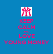 KEEP CALM AND LOVE YOUNG MONEY - Personalised Poster large