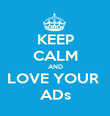 KEEP CALM AND LOVE YOUR  ADs - Personalised Poster large