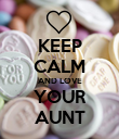 KEEP CALM AND LOVE YOUR AUNT - Personalised Poster large