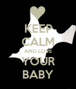 KEEP CALM AND LOVE YOUR BABY - Personalised Poster large
