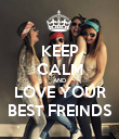 KEEP CALM AND LOVE YOUR BEST FREINDS - Personalised Poster large