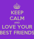 KEEP CALM AND LOVE YOUR BEST FRIENDS - Personalised Poster large
