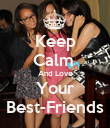 Keep Calm  And Love Your Best-Friends - Personalised Poster large