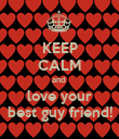 KEEP CALM and  love your best guy friend! - Personalised Poster large