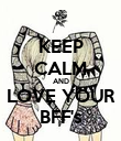 KEEP CALM AND LOVE YOUR BFF's - Personalised Poster large