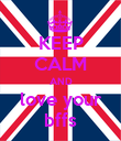 KEEP CALM AND love your bffs - Personalised Poster large