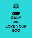 KEEP CALM AND LOVE YOUR BOO - Personalised Poster large