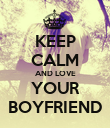 KEEP CALM AND LOVE YOUR BOYFRIEND - Personalised Poster large
