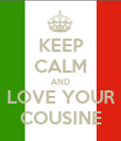KEEP CALM AND LOVE YOUR COUSINE - Personalised Poster large