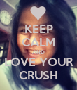 KEEP CALM AND LOVE YOUR CRUSH - Personalised Poster large