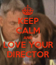 KEEP CALM AND LOVE YOUR DIRECTOR - Personalised Poster large
