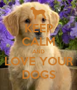 KEEP CALM AND LOVE YOUR DOGS - Personalised Poster large