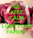KEEP CALM AND LOVE YOUR FAMILIY - Personalised Poster large