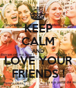KEEP CALM AND LOVE YOUR FRIENDS ! - Personalised Poster large
