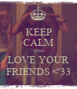 KEEP CALM AND LOVE YOUR FRIENDS <'33 - Personalised Poster large