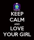 KEEP CALM AND LOVE YOUR GIRL - Personalised Poster large