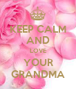KEEP CALM AND LOVE YOUR GRANDMA - Personalised Poster large