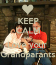 KEEP CALM AND Love your  Grandparants - Personalised Poster large
