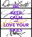 KEEP CALM AND LOVE YOUR IDOLS - Personalised Poster large