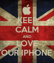 KEEP CALM AND LOVE YOUR IPHONE 5 - Personalised Poster large