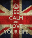 KEEP CALM AND LOVE YOUR LIFE - Personalised Poster large