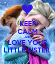 KEEP CALM AND LOVE YOUR LITTLE SISTER  - Personalised Poster large
