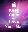 Keep Calm And Love Your Mac - Personalised Poster large